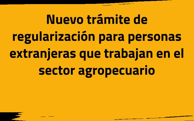 Personas migrantes trabajadoras agropecuarias se podrán regularizar en el país